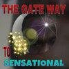 THE GATEWAY TO SENSATIONAL