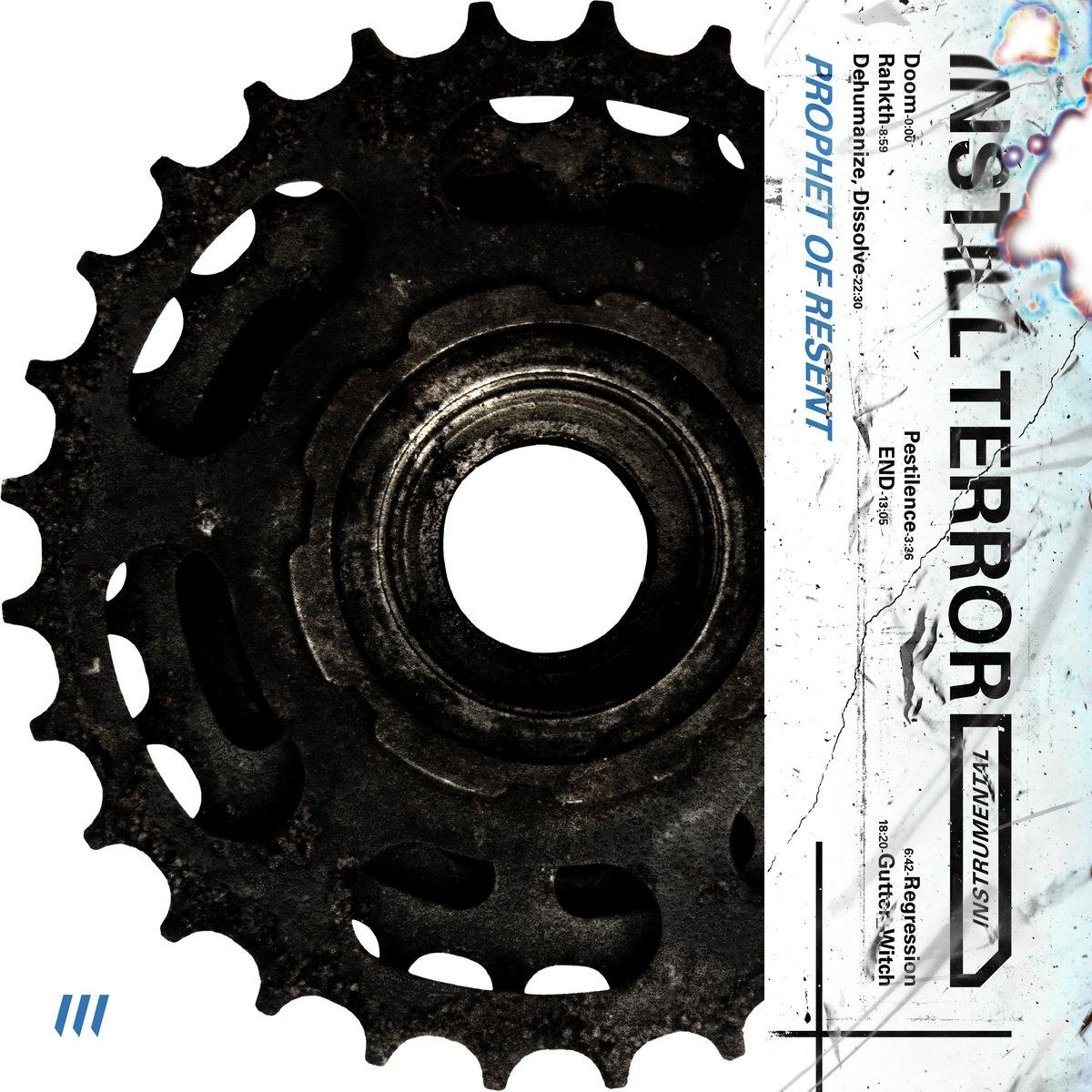 INSTILL TERROR - Prophet of Resent (Instrumental) [EP] (2019)
