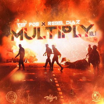 Multiply, Vol. 1 by Rebel Diaz x Tef Poe