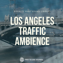 Los Angeles Traffic Sound Library! 4th Street Bridge cover art
