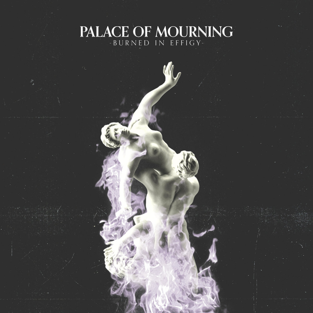 https://palaceofmourning.bandcamp.com/album/burned-in-effigy