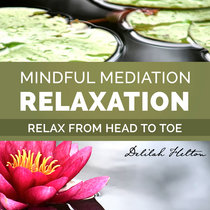 Total Relaxation ~ Mindfulness Meditation For Resting The Body, Mind, & Soul cover art