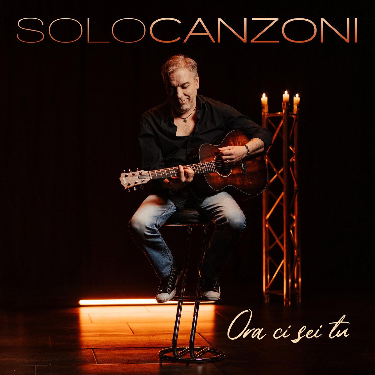 Ora Ci Sei Tu ( SINGLE ) by Solo Canzoni