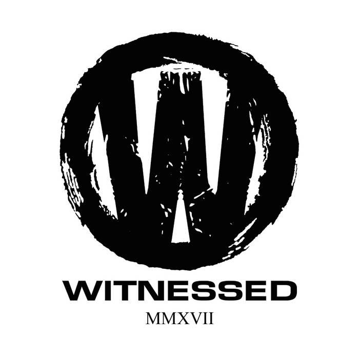 WITNESSED – MMXVII