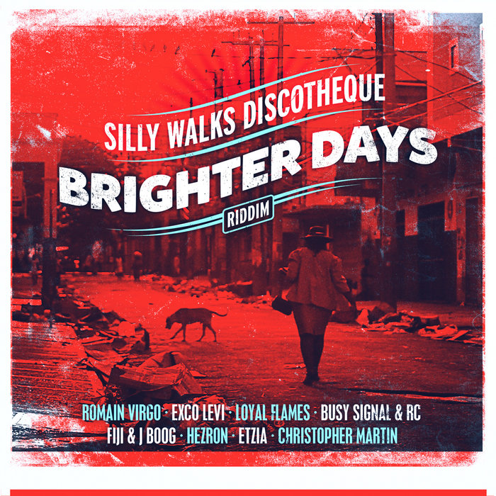 Brighter Days Riddim | Silly Walks Discotheque