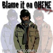 Blame It On Ohene (MIXTAPE) cover art