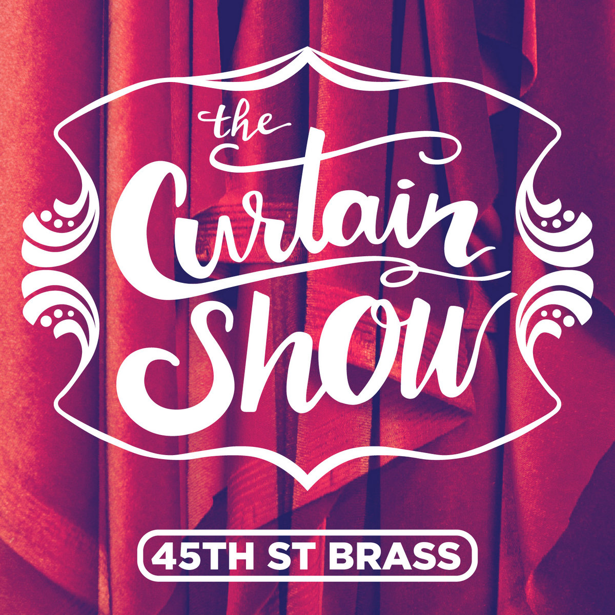 The Curtain Show | 45th St Brass