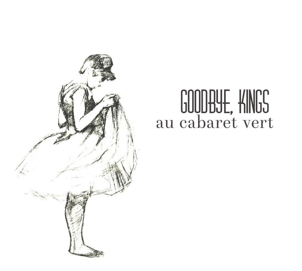 Très Au Cabaret Vert   Goodbye, Kings ZG97