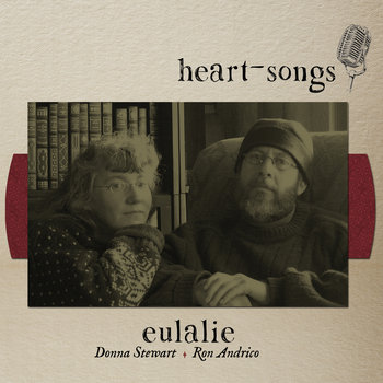 heart-songs by Eulalie: Donna Stewart & Ron Andrico
