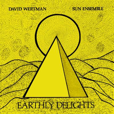 David Wertman & Sun Ensemble - Earthly Delights main photo
