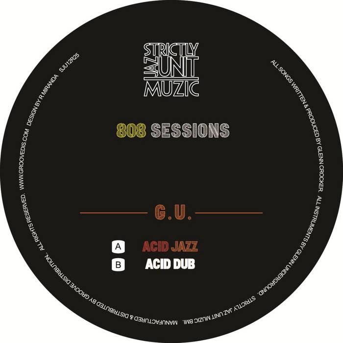 G.U. – 808 SESSIONS [Strictly Jaz Unit Muzic]