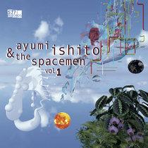 Ayumi Ishito & The Spacemen Vol. 1 cover art