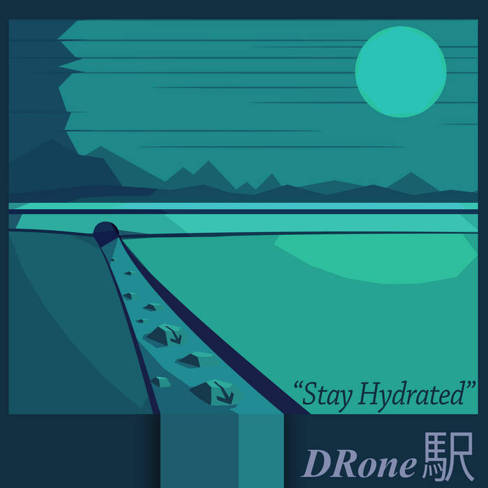 DRone 駅 - Stay Hydrated! Cover