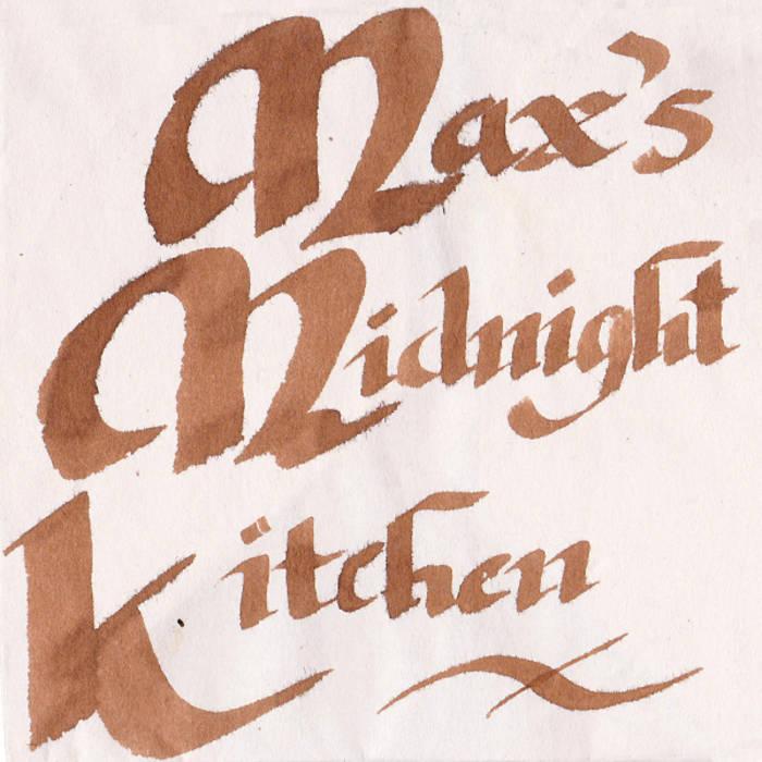 By Maxu0027s Midnight Kitchen