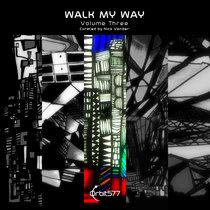Walk My Way - Volume Three cover art