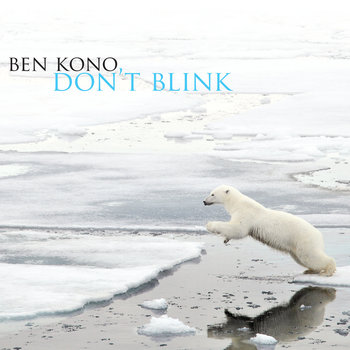 Don't Blink by Ben Kono Group