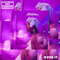Over It (ChopNotSlop Remix) cover art