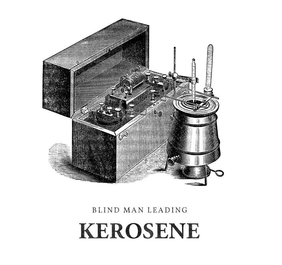 Kerosene Blind Man Leading
