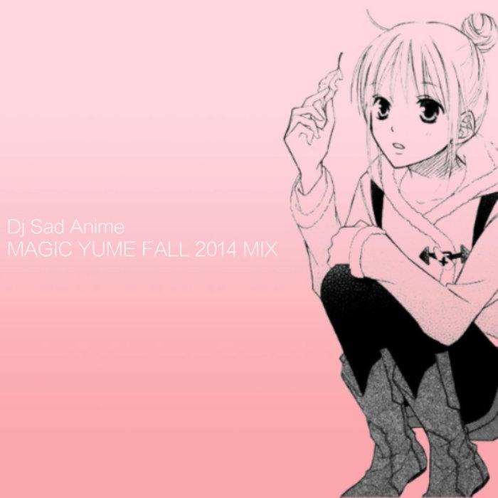 Fall Mix By Dj Sad Anime Magic Yume Records