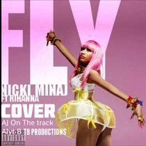 Nicki Minaj Fly Cover ( ft Alyt B, AJ On The Track) cover art