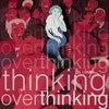thinkingoverthinking Cover Art