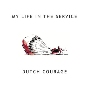 My Life In The Service by Dutch Courage