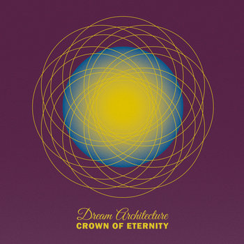 Dream Architecture by Crown of Eternity
