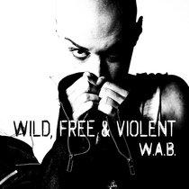 Wild, Free & Violent cover art