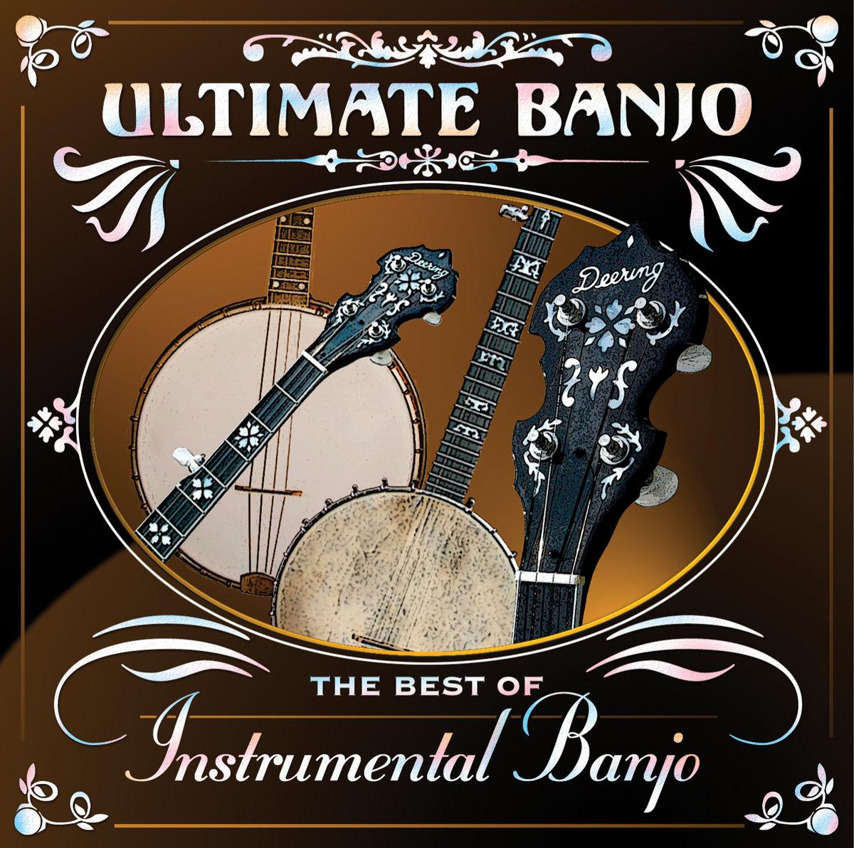 Ultimate Banjo: The Best Of Instrumental Banjo | Various Artists