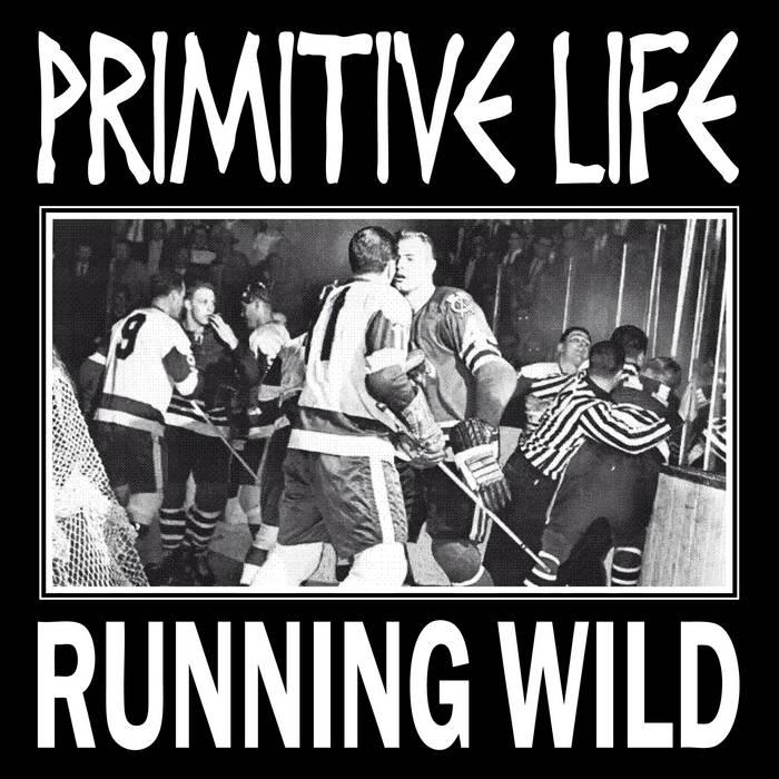 PRIMITIVE LIFE – Running Wild
