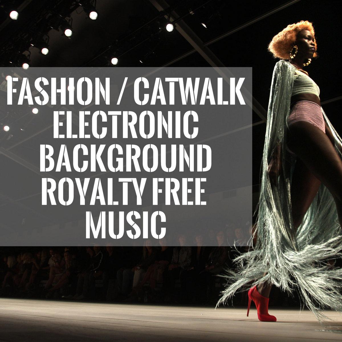 Fashion Catwalk Electronic Background Royalty Free Music Premiumtrax