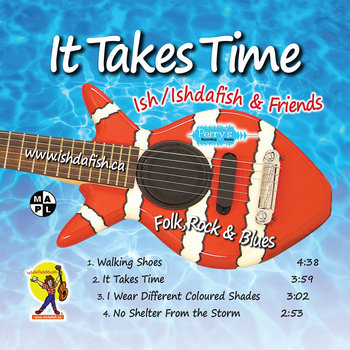 It Takes Time EP by Ish / Ishdafish & Friends