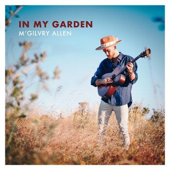 In My Garden by M'Gilvry Allen