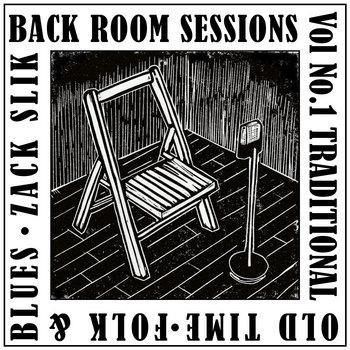 Back Room Sessions Vol. 1 by Zack Slik