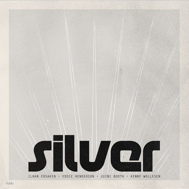 SILVER w/ Ilhan Ersahin, Eddie Henderson, Juini Booth, Kenny Wollesen main photo