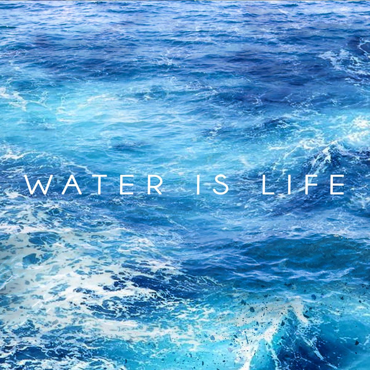 WATER IS LIFE Dustin Thomas