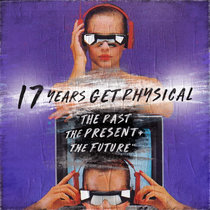 17 Years of Get Physical - The Past, The Present And The Future cover art
