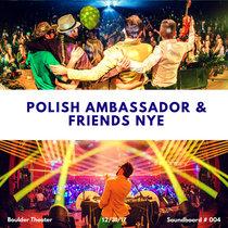 The Polish Ambassador & Friends (Soundboard 4 - Boulder Theater - 12/31/17) cover art