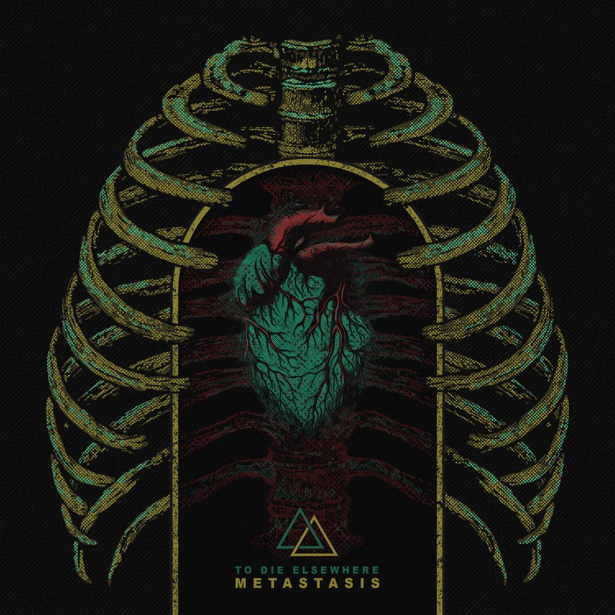 To Die Elsewhere - Metastasis [EP] (2018)