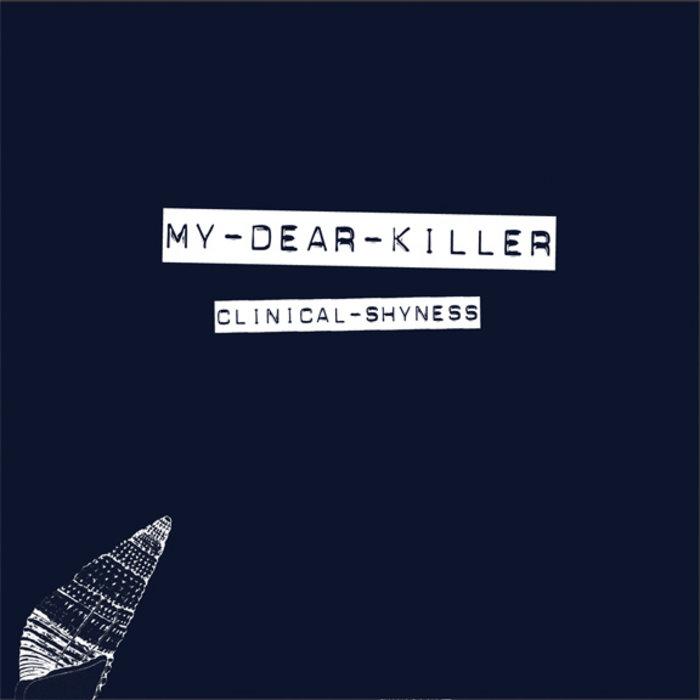 My Dear Killer - Clinical Shyness