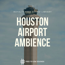 Houston International Airport Sound Library! cover art