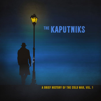 A Brief History of the Cold War, Vol. 1 by The Kaputniks