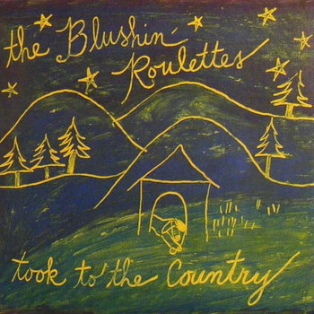 Took to the Country by The Blushin' Roulettes