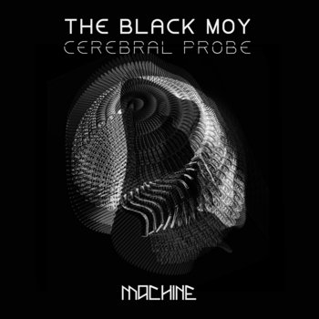 Cerebral Probe by The Black Moy