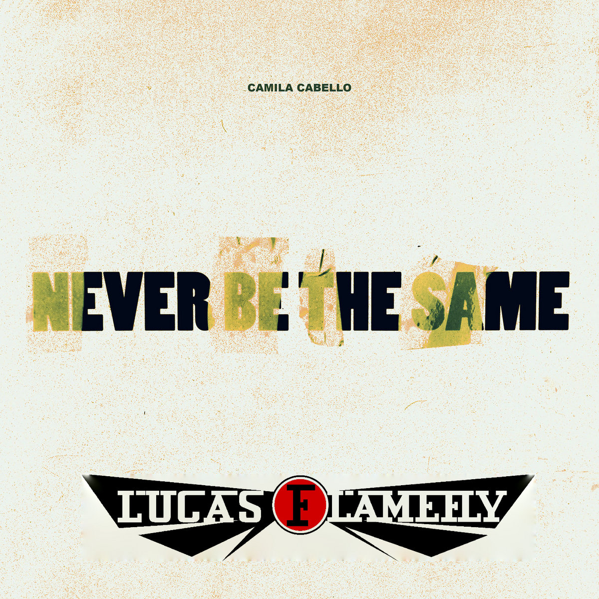 Camila Cabello - Never Be The Same (Lucas Flamefly Loverdose