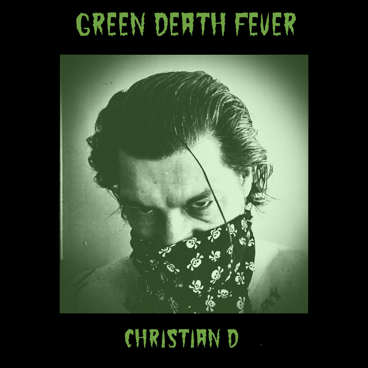 Green Death Fever by Christian D