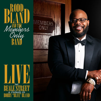 """Live on Beale Street: A Tribute to Bobby """"Blue"""" Bland by Rodd Bland and the Members Only Band"""