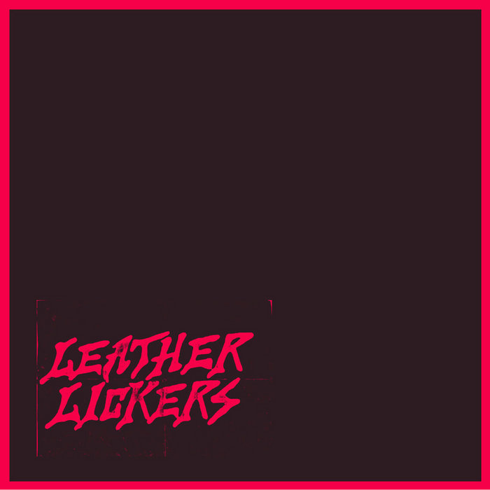 LEATHER LICKERS