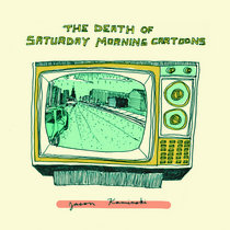 The Death Of Saturday Morning Cartoons cover art