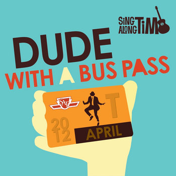 Dude With A Bus Pass by Sing Along Tim (Solo)